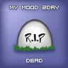 My mood 2 days dead